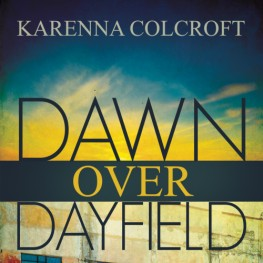 Coming Soon: Dawn Over Dayfield