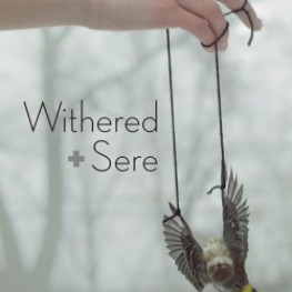 Coming Soon: Withered + Sere
